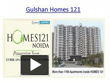PPT – Gulshan Homes 121 2/3 BHK Apartments @9650-127-127 PowerPoint presentation | free to download