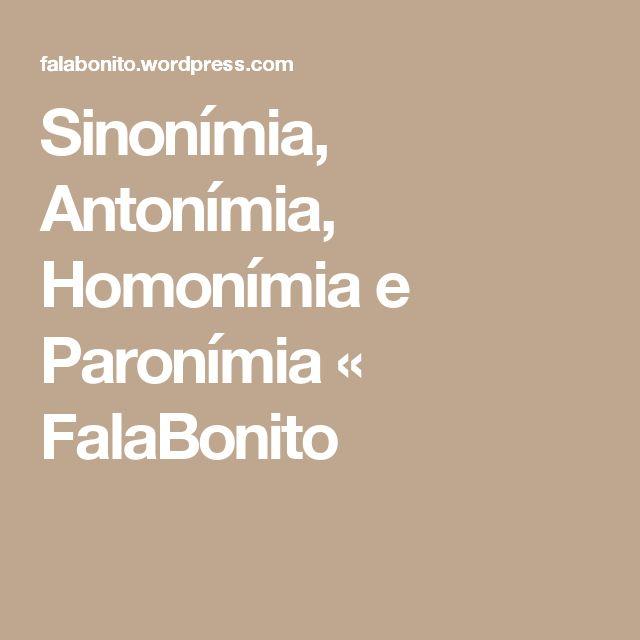 Sinonímia, Antonímia, Homonímia e Paronímia « FalaBonito