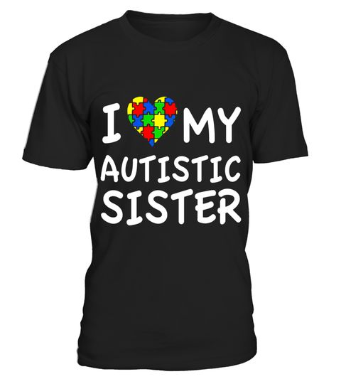 """# I Love My Autistic Sister Autism Awareness T-Shirt .  Special Offer, not available in shops      Comes in a variety of styles and colours      Buy yours now before it is too late!      Secured payment via Visa / Mastercard / Amex / PayPal      How to place an order            Choose the model from the drop-down menu      Click on """"Buy it now""""      Choose the size and the quantity      Add your delivery address and bank details      And that's it!      Tags: Autism Awareness Month, light it…"""