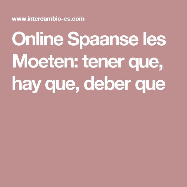 Online Spaanse les Moeten: tener que, hay que, deber que
