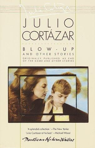 Blow-Up and Other Stories by Julio Cortazar