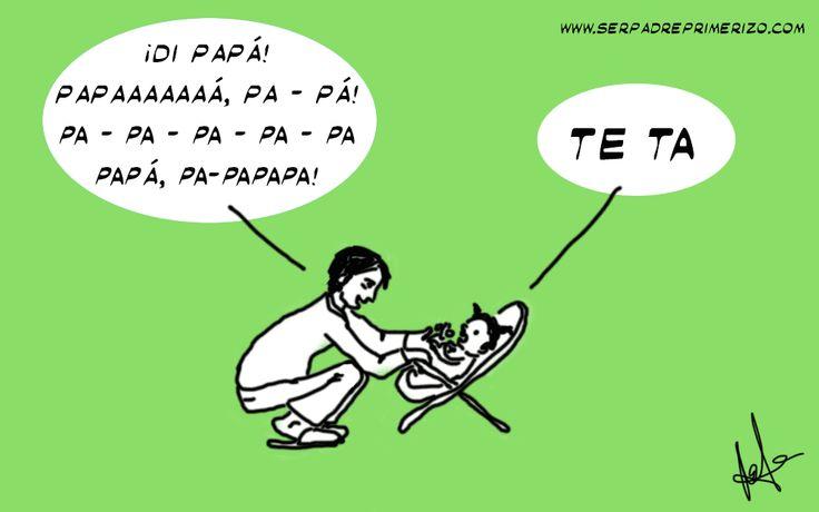 """Capítulo 6 Todo padre primerizo espera que """"papá"""" sean las primeras palabras que pronuncie el bebé, pero no siempre sucede como nos lo esperamos."""
