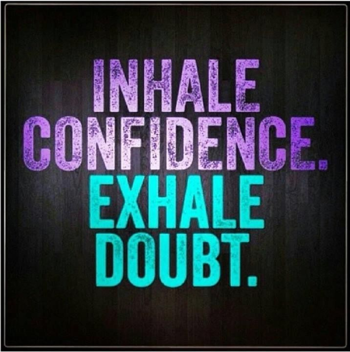 Quotes About Doubting Love Tumblr : ... Inhale confidence and exhale doubt. #quotes love love love ...