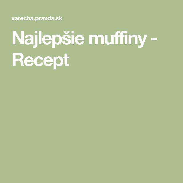 Najlepšie muffiny - Recept
