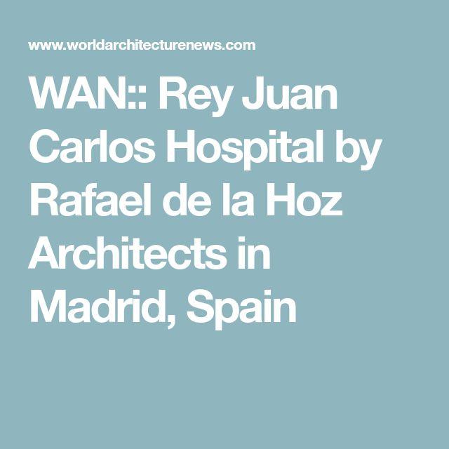 WAN:: Rey Juan Carlos Hospital by Rafael de la Hoz Architects in Madrid, Spain