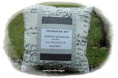 Kissen - Geschenk Pensionär Ruhestand  Kissen   Shabby Chic - ein Designerstück von antjesdesign bei DaWanda