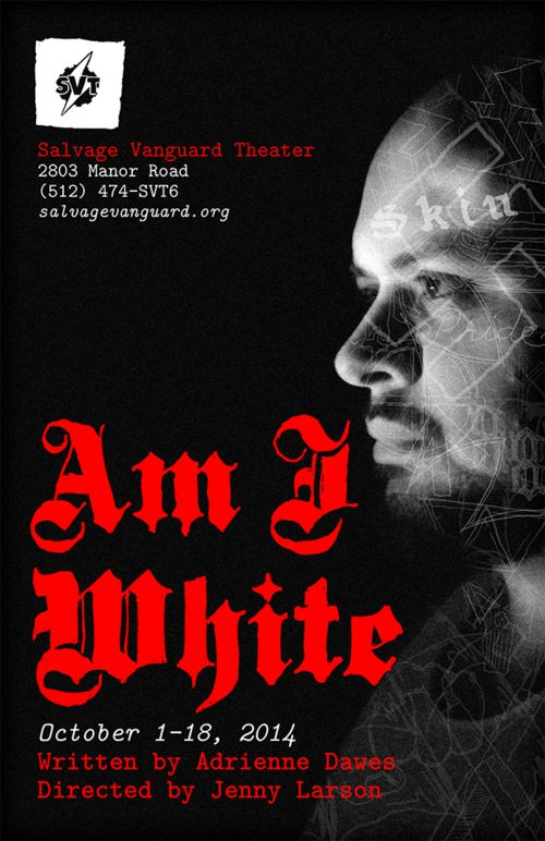 Am I White, by Adrienne Dawes @ Salvage Vanguard Theater. Directed by Jenny Larson, cast includes J. ben Wolfe, Florinda Bryant, Michael Joplin, Cyndi Williams, and me. Designers: Ia Enstera, Natalie George, Jessica Gilzow, Lowell Bartholomee, Peter Stopschinski. October 1-18. World premiere. I play the role of Polly.