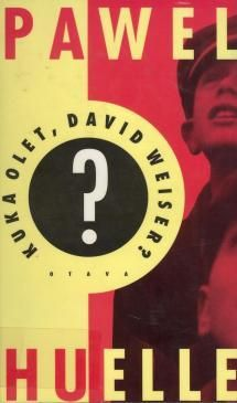 Kuka olet, David Weiser? | Kirjasampo.fi - kirjallisuuden kotisivu