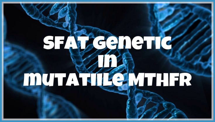 Sfat genetic in mutatiile MTHFR si interpretare analize trombofilie