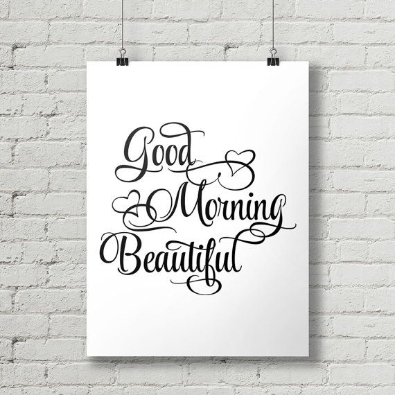Good Morning Beautiful  Inspirational Quote by thetypographyshop #inspirational #inspiration #typography #printable #poster #diy #quote #good #morning #beautiful