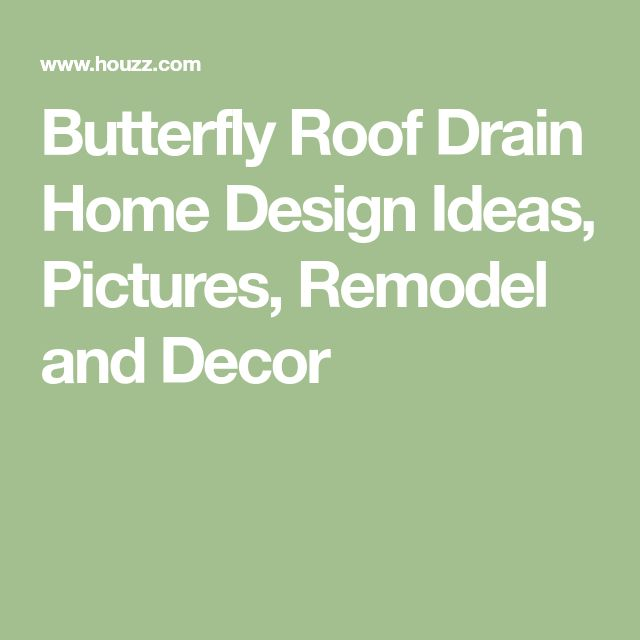 Butterfly Roof Drain Home Design Ideas, Pictures, Remodel and Decor