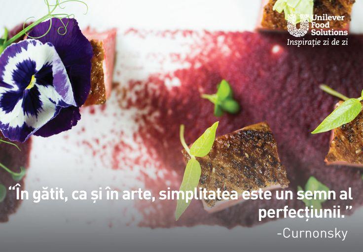 In gatit, ca si in arte, simplitatea este un semn al perfectiunii. - Curnonsky