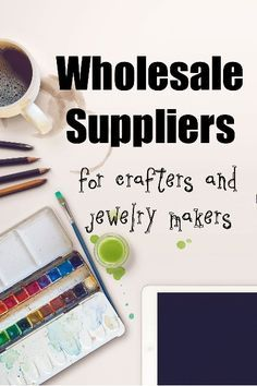Wholesale Suppliers for Crafters and Jewelry Makers