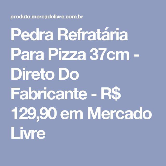 Pedra Refratária Para Pizza 37cm - Direto Do Fabricante - R$ 129,90 em Mercado Livre