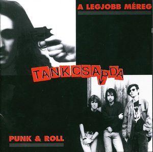 Tankcsapda - A Legjobb Méreg / Punk & Roll (CD) at Discogs