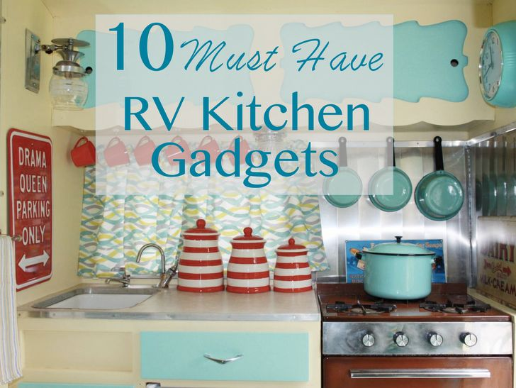 10 Must Have RV Kitchen Gadgets | Do It Yourself RV