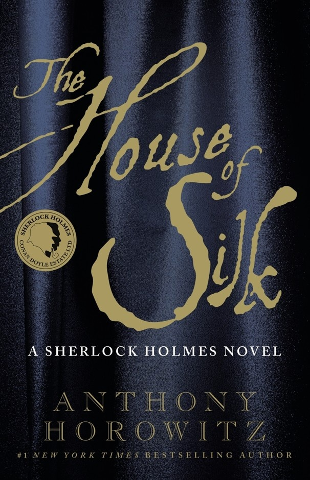 """The House of Silk: A Sherlock Holmes Novel"" by Anthony Horowitz. (Mulholland Books/Little, Brown)"