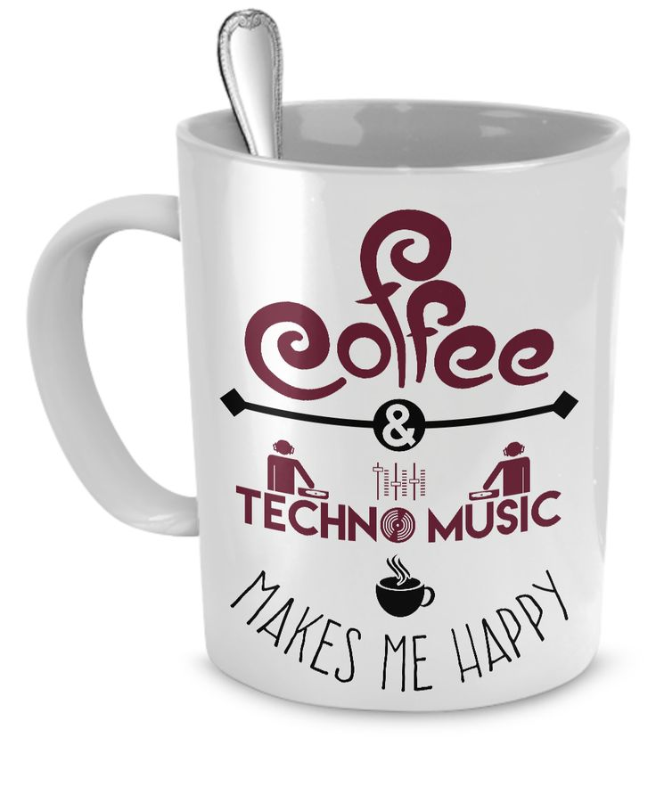 Coffee and Techno Music Makes Me Happy