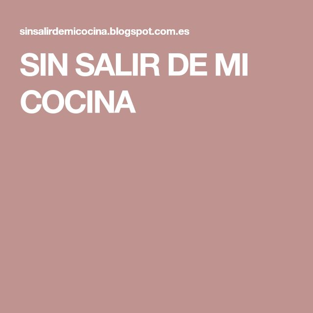 SIN SALIR DE MI COCINA