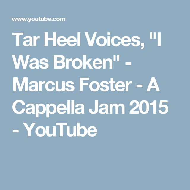 "Tar Heel Voices, ""I Was Broken"" - Marcus Foster - A Cappella Jam 2015 - YouTube"