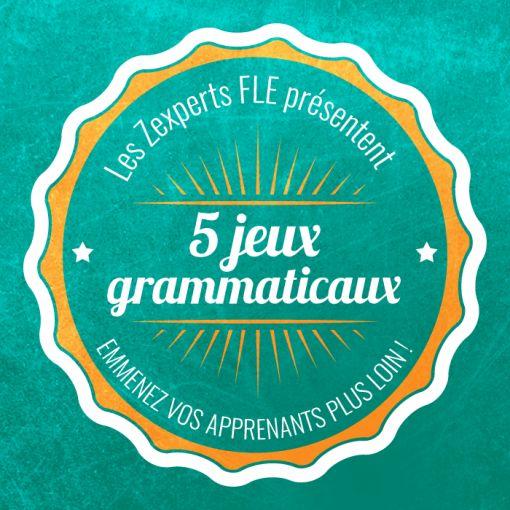 5 jeux grammaticaux