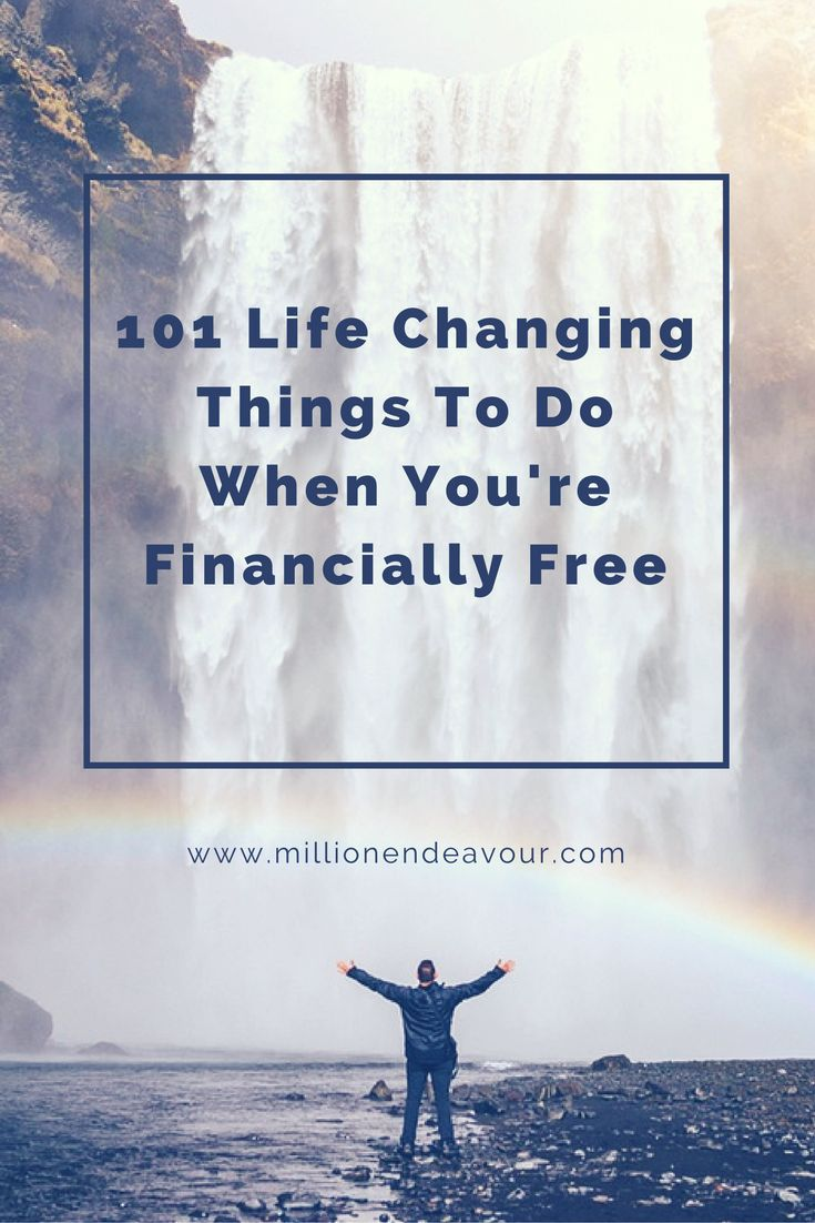 Here is a list of 101 life changing things you must experience when you retire or become financially free.