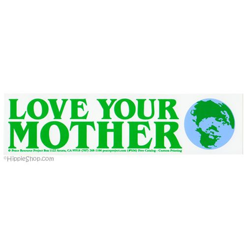 """Love Your Mother"" bumper sticker"