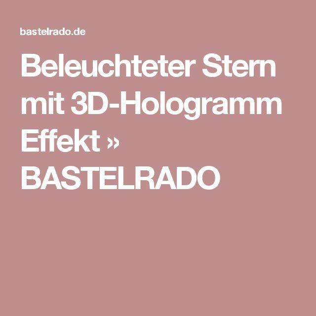 Beleuchteter Stern mit 3D-Hologramm Effekt » BASTELRADO