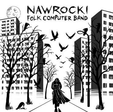 Płyta   Nawrocki Folk Computer Band   Grzegorz Nawrocki