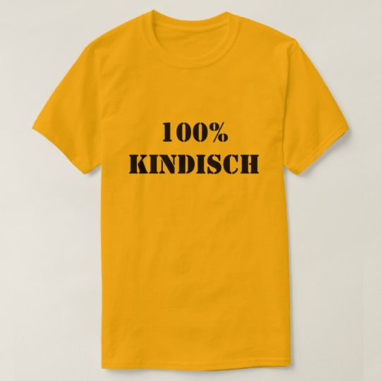 Show to the world with this t-shirt that you are 100% kindisch, 100% childish in German.
