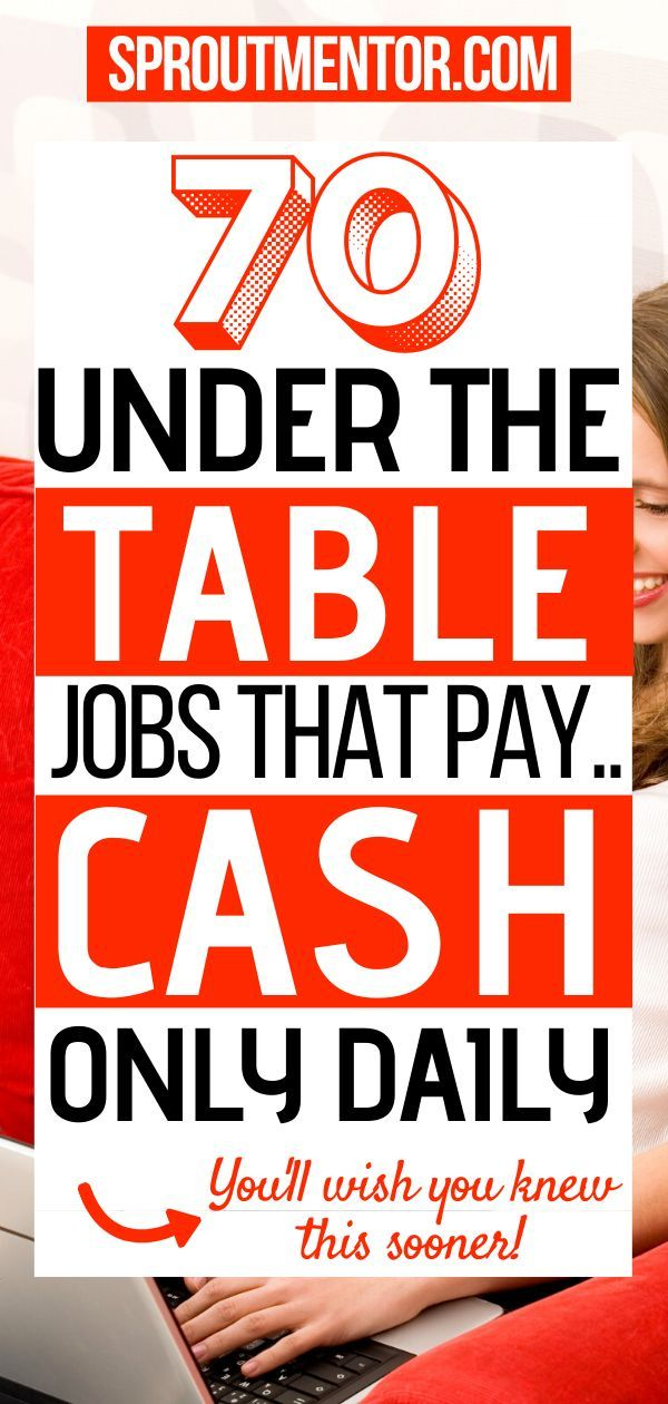 80 Under The Table Jobs Cash Paying Jobs For 2020 Under The