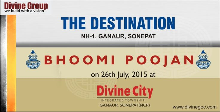 Bhoomi Poojan on 26th July 2015 at Divine City THE DESTINATION NH-1, Ganaur, Sonepat http://divine.inube.com/blog/4397351/buy-property-in-sonepat-for-easy-commuting-to-capital-city/