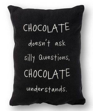 Another great find on #zulily! 'Chocolate Doesn't Ask' Throw Pillow by Collins #zulilyfinds
