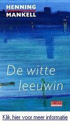 Henning Mankell - De witte leeuwin