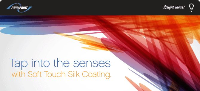 New Bright Ideas from Formprint - Soft Touch Silk