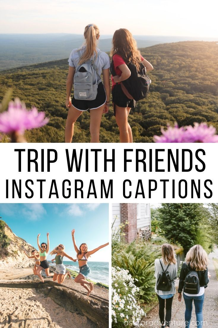 22 Awesome Trip with Friends Quotes and Captions for ...
