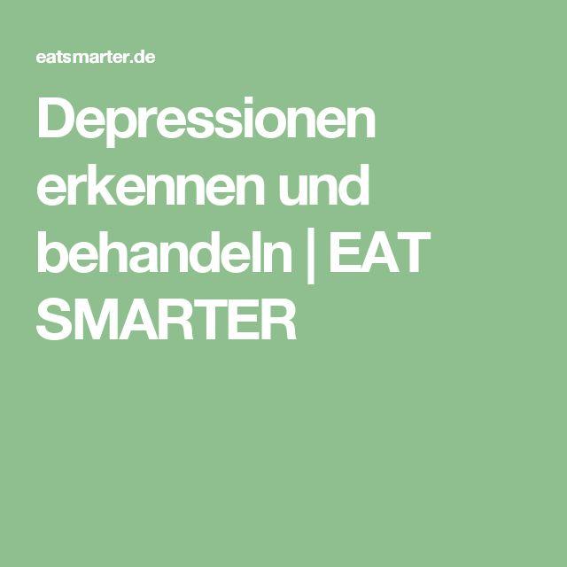 Depressionen erkennen und behandeln | EAT SMARTER