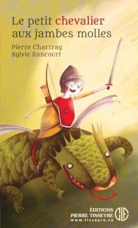 Éditions Pierre Tisseyre - Le petit chevalier aux jambes molles