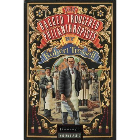 The Ragged Trousered Philanthropists tells the story of a group of working men who are joined one day by Owen, a journeyman-prophet with ...
