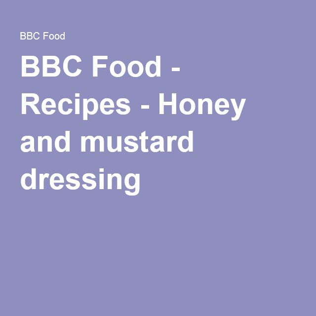 BBC Food - Recipes - Honey and mustard dressing