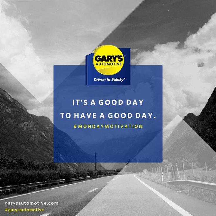 Monday Motivation - have a great week! #mondaymotivation #garysautomotive
