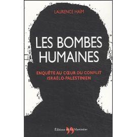Les Bombes Humaines - Enquête Au Coeur Du Conflit Israélo-Palestinien de Laurence Haïm