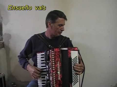 LA PULPERA DE SANTA LUCIA y ENSUEÑO - 2 vals - ACORDEON jose maria. - YouTube
