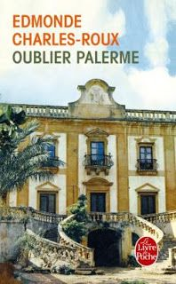 Lundi Librairie : Oublier Palerme - Edmonde Charles-Roux http://www.parisladouce.com/2016/06/lundi-librairie-oublier-palerme-edmonde.html
