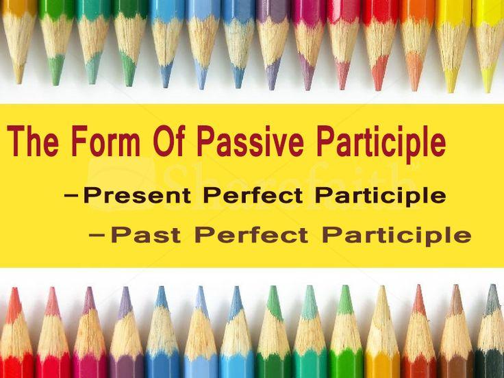 The Form Of Passive Participle (Bentuk Kata Kerja Partisif Pasif) - https://www.bahasainggrisoke.com/the-form-of-passive-participle-bentuk-kata-kerja-partisif-pasif/