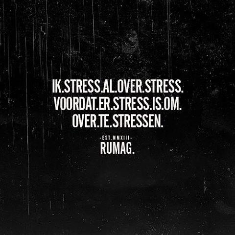 Rumag - Ik stress al over stress voordat er stress is om over te stressen