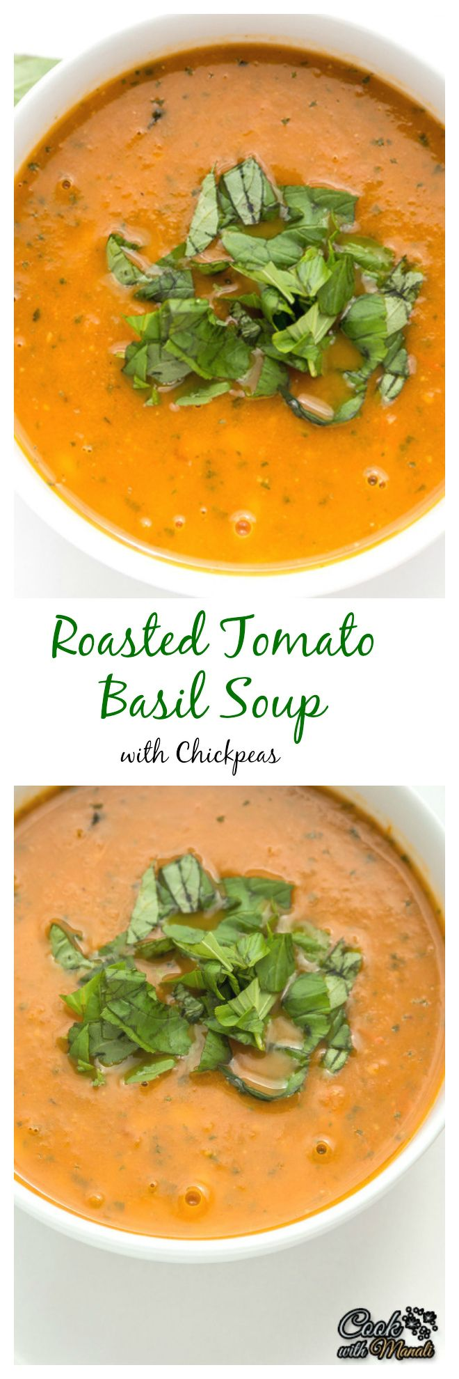 Roasted tomato basil soup with added chickpeas - makes a healthy and delicious dinner. Find the recipe on www.cookwithmanali.com