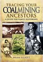 """New release: Tracing Your Coalmining Ancestors - """"A useful guide for anyone with a coal miner in his or her family tree"""""""
