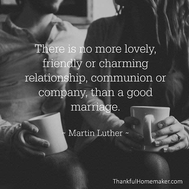 There is no more lovely, friendly or charming relationship, communion or company, than a good marriage. ~Martin Luther #martinlutherquotes #christian #christianity #reformers #reformedtheology #marriage #christianmarriage