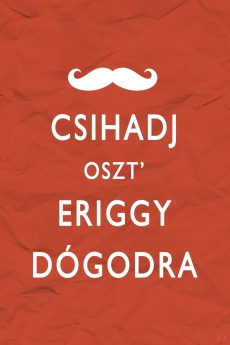 Calm down... *magyar humor* :D
